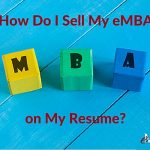How do I sell my eMBA on my resume