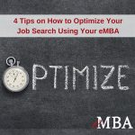 4 tips on how to optimize your job search using your eMBA