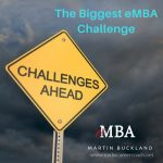 Find out more about the biggest challenge of earning your eMBA degree