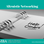 Altruistic Networking - emba career coach
