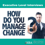 how to manage change at the Executive Level Interview