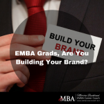 EMBA Grads, Are You Building Your Brand?