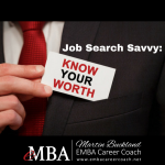 Job Search Savvy: Know Your Worth