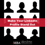 Make Your LinkedIn Profile Stand Out - eMBA Career Coach