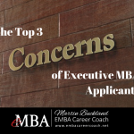 The Top 3 Concerns of Executive MBA Applicants