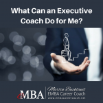 What Can an Executive Coach Do for Me?