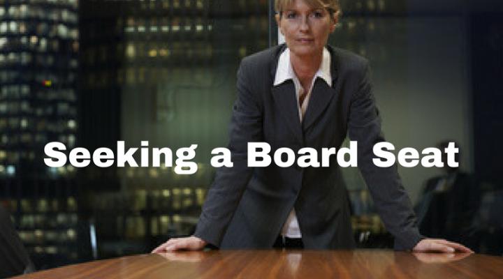 Seeking a Board Seat