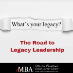 The Road to Legacy Leadership