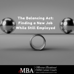 The Balancing Act: Finding a New Job While Still Employed
