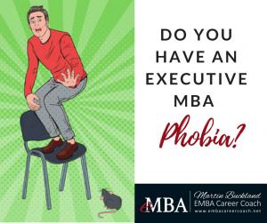 Do You Have an Executive MBA Phobia