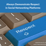 Always Demonstrate Respect in Social Networking Platforms