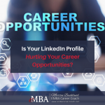Is Your LinkedIn Profile Hurting Your Career Opportunities?