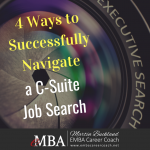 4 Ways to Successfully Navigate a C-Suite Job Search