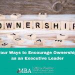 4 ways to encourage ownership as an executive leader