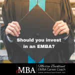 Ensure Your Investment in Your EMBA Pays Off