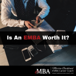 Is An EMBA Worth It?