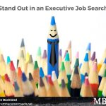 Stand Out in an Executive Job Search