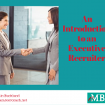 An Introduction to an Executive Recuiter