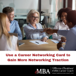 Use a Career Networking Card to Gain More Networking Traction