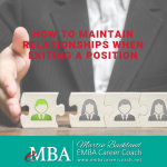 How to Maintain Relationships When Exiting a Position