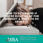How to Determine if You're Building Up for Burnout