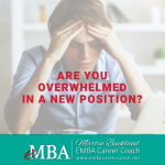Are You Overwhelmed in a New Position