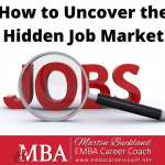 How to Uncover the Hidden Job Market; where do I find the unadvertised positions